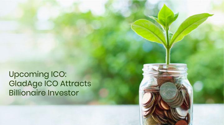 Upcoming ICO: GladAge ICO Attracts Billionaire Investor