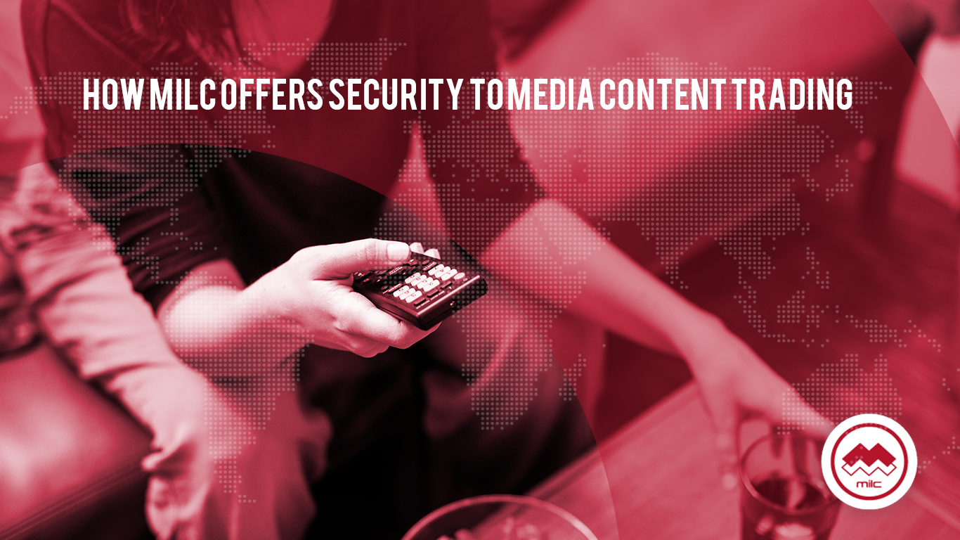 How MILC Offers Security to Media Content Trading