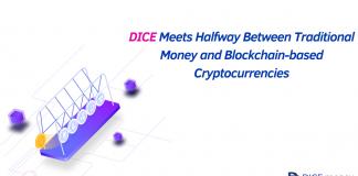 DICE Meets Halfway between Traditional Money and Blockchain-based Cryptocurrencies