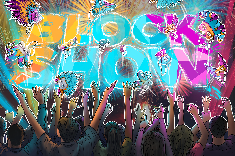 """""""What happens in BlockShow, stays in Blockchain"""""""