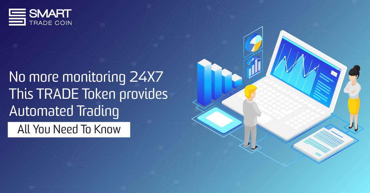 No more monitoring 24X7 - This TRADE Token provides Automated Trading -All You Need To Know
