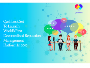 QashBack Launches Blockchain-Based Reputation Management And Permission-Based Marketing System for Southeast Asia