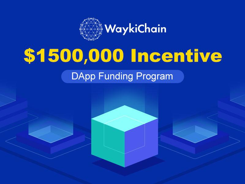 WaykiChain (WICC) News: $1.5 Million DApp Funding Program has been Launched for Global Developers