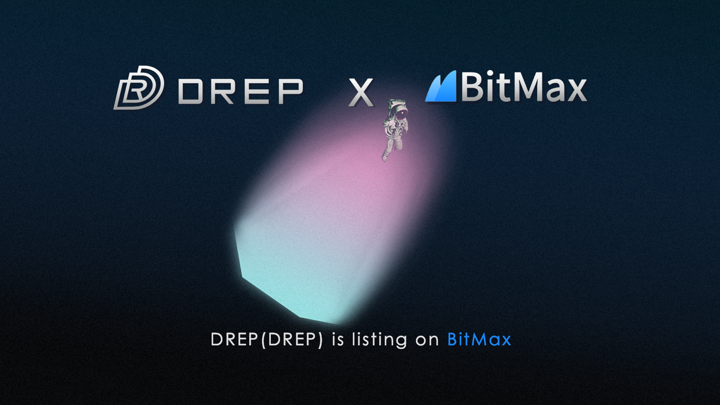 BitMax.io (BTMX.com) Takes DREP Project On Board for Strategic Listing Partnership