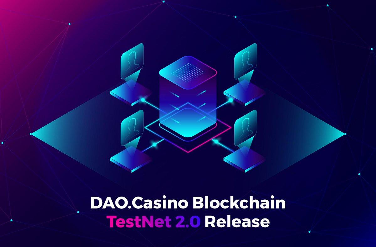 DAO.Casino Blockchain Releases TestNet 2.0