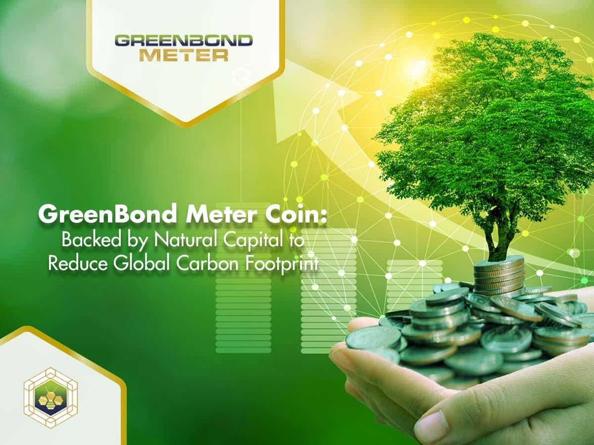 GreenBond Meter Coin: Backed by Natural Capital to Reduce Global Carbon Footprint