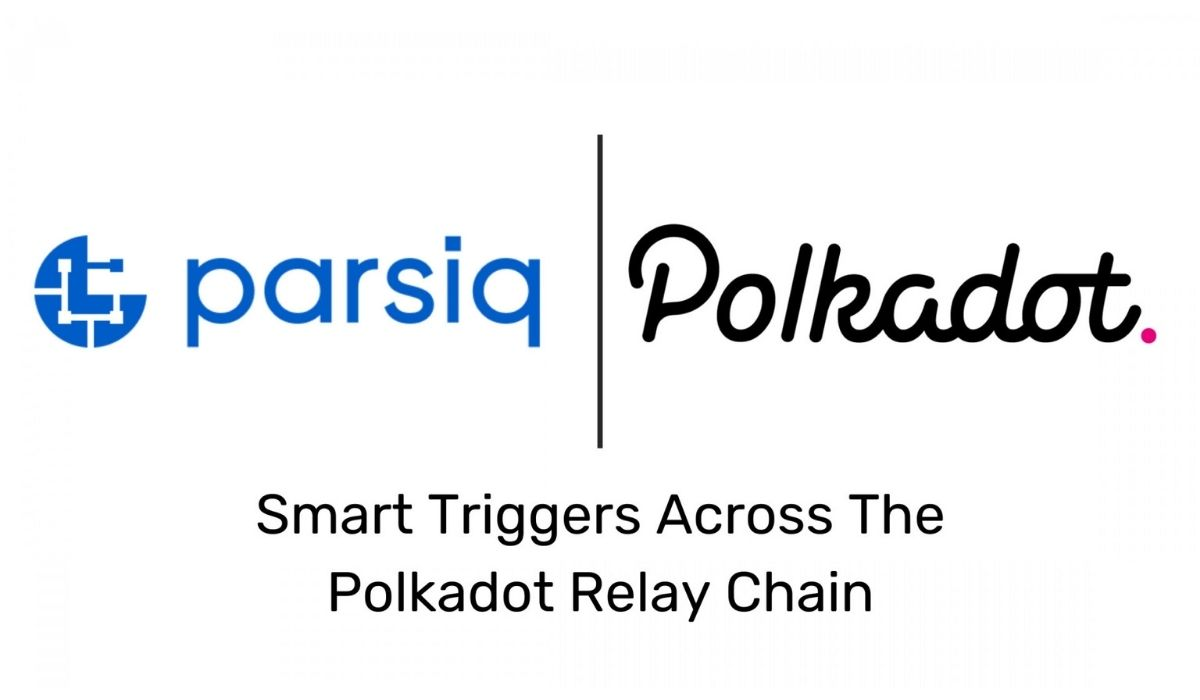 PARSIQ Now Offers Compatibility For Smart Triggers With The Polkadot Relay Chain