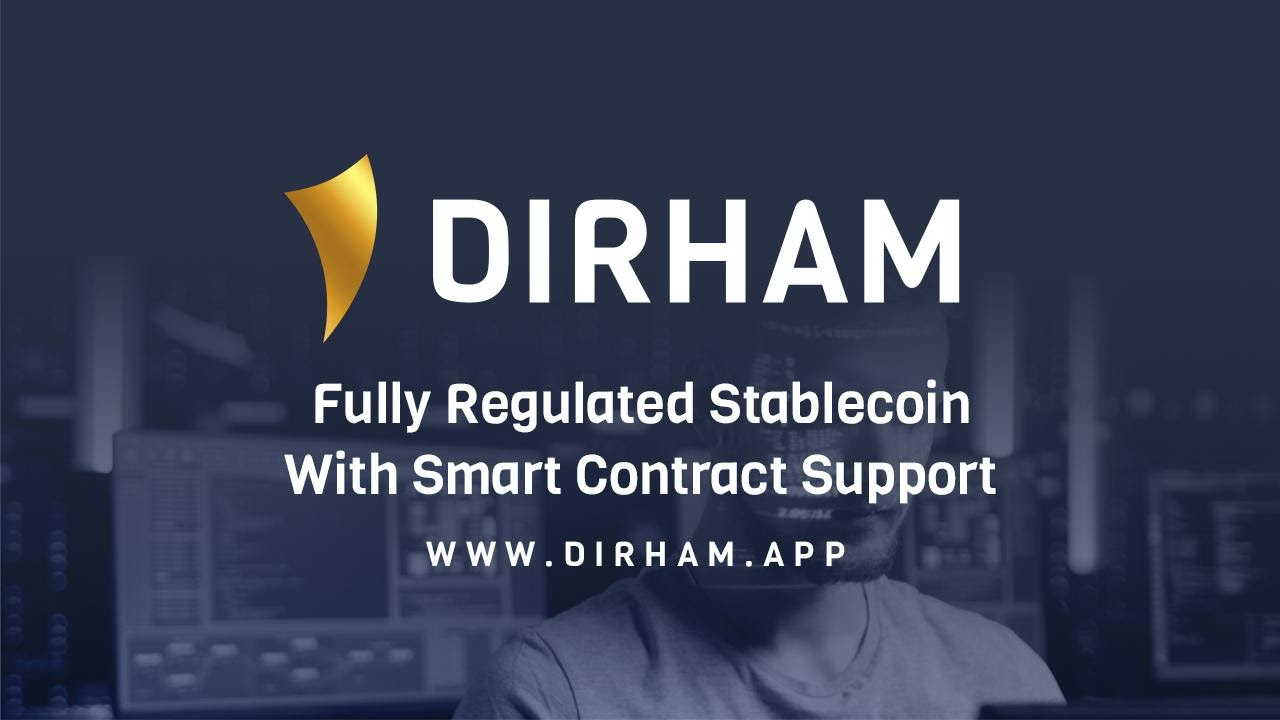 DIRHAM: A New AED Backed Fully Regulated Stablecoin With Smart Contract Support