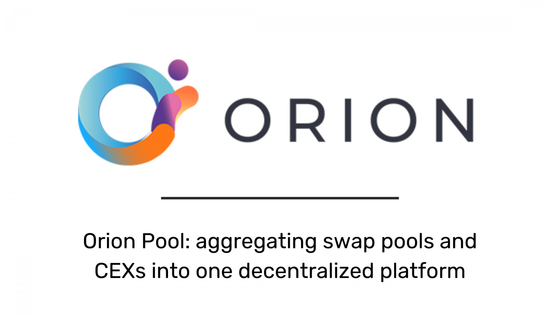 Orion launches AMM solution, Orion Pool: aggregating swap pools and CEXs into one decentralized platform