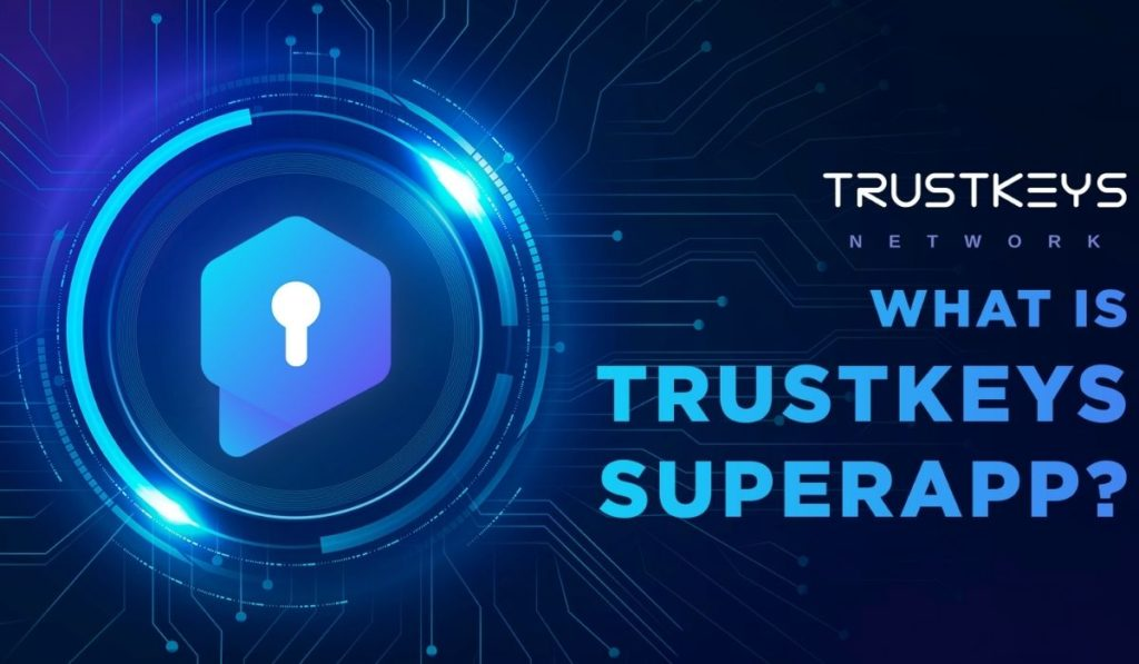 CryptoNoCurrency SuperApp TrustKeys Introduces a Social Account With Decentralized Wallet