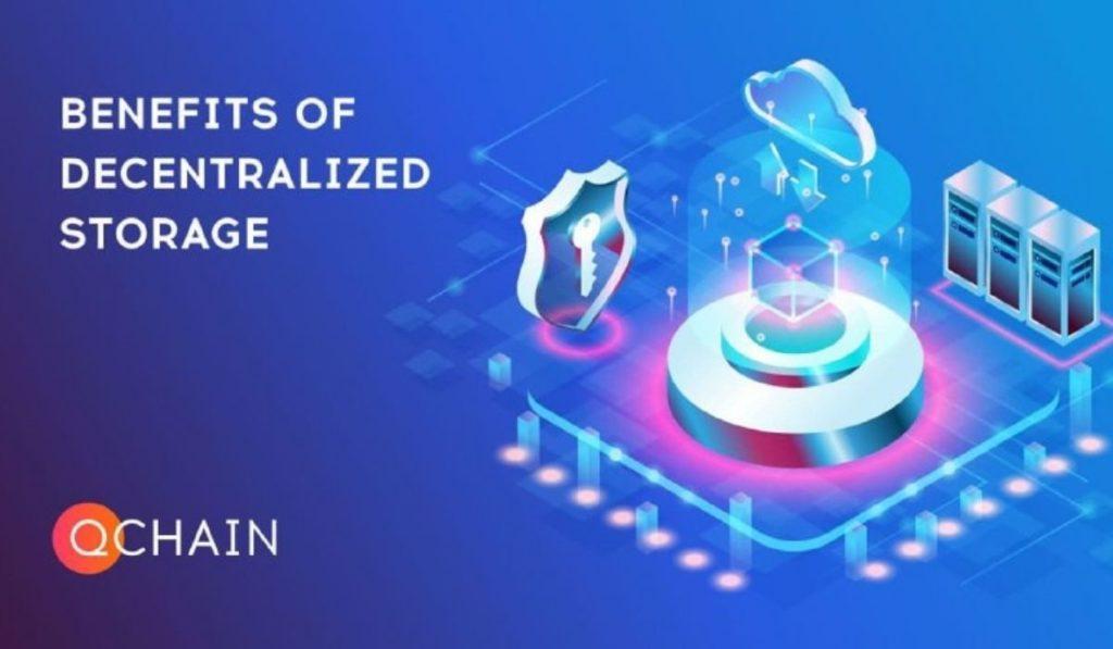 QChain: Benefits Of Decentralized Storage