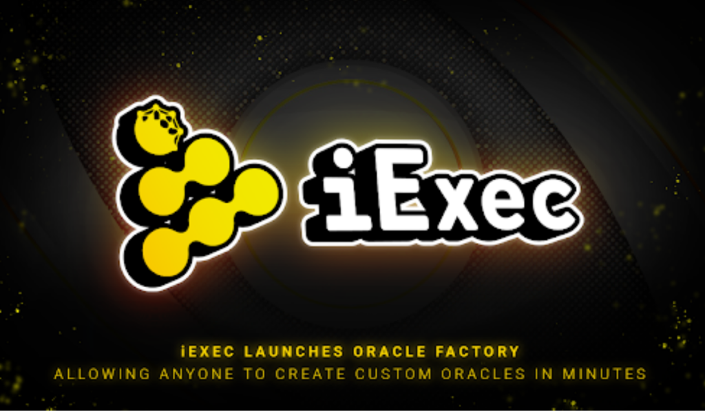 iExec Launches Oracle Factory to Enable Users Create and Design Their Oracles in Minutes